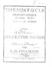 Thémistocle, Tragédie Lyrique en trois Actes. Paroles de M. Morel, etc. [Score.]