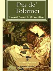 Pia de' Tolomei (I poemetti famosi in ottava rima)