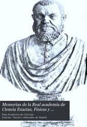 Memorias de la Real academia de Ciencia Exactas, Fisicas y Naturales de Madrid: Volúmenes 12-13