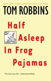 Half Asleep in Frog Pajamas: A Novel