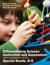 Differentiating Science Instruction And Assessment For Learners With Special Needs K 8 Book PDF