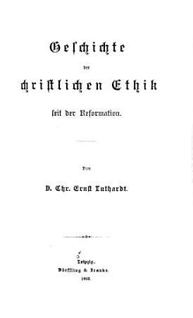 Geschichte der christlichen ethik  h  lfte  Geschichte der christlichen ethik seit der reformation PDF