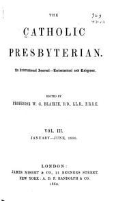The Catholic Presbyterian: Volume 3