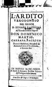 L'ardito vergognoso del signor D. Ettorre Calcolona all'eccellentissimo signor don Domenico Martio, Carrafa, ..
