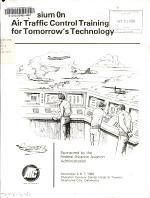 Symposium on Air Traffic Control Training for Tomorrow's Technology, December 6 & 7, 1988 ... Oklahoma City, Oklahoma