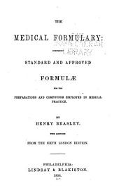 The Medical Formulary: Comprising Standard and Approved Formulae for the Preparations and Compounds Employed in Medical Practice