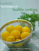 The Professional Chef s Techniques of Healthy Cooking Book
