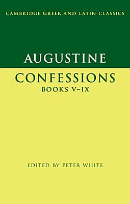 Augustine  Confessions Books V   IX