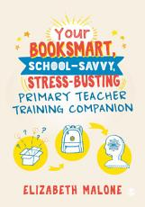 Your Booksmart  School savvy  Stress busting Primary Teacher Training Companion PDF