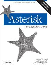 Asterisk: The Definitive Guide: Edition 4