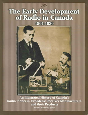 The Early Development of Radio in Canada  1901 1930 PDF