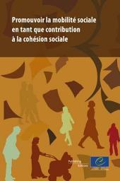 Promouvoir la Mobilité sociale en Tant Que Contribution la Cohsion Sociale