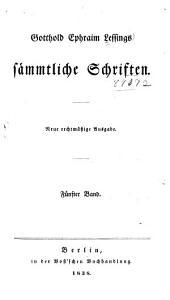 Gotthold Ephraim Lessings sämmtliche schriften: Band 5