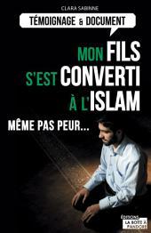 Mon fils s'est converti à l'islam: Même pas peur...