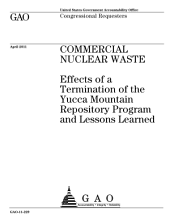 Commercial Nuclear Waste: Effects of a Termination of the Yucca Mountain Repository Program and Lessons Learned