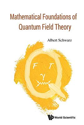 Mathematical Foundations of Quantum Field Theory PDF