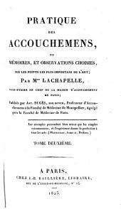 Pratique des Accouchemens: ou mémoires, et observations choisies, Volume2