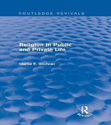Religion In Public And Private Life Routledge Revivals  Book PDF