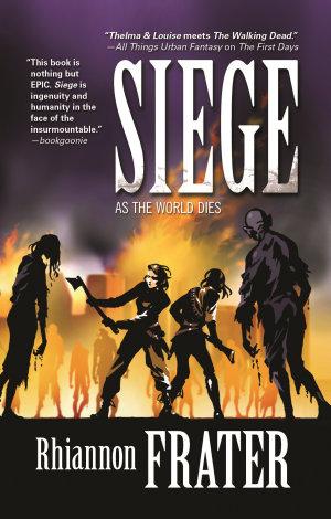 Siege  As the World Dies  Book Three