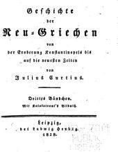 Geschichte der Neu-Griechen von der Eroberung Konstantinopels bis auf die neuesten Zeiten: Bände 3-4