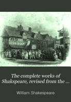 The Complete Works of Shakspeare  Revised from the Best Authorities   with a Memoir  and Essay on His Genius PDF