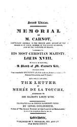 Memorial To His Most Christian Majesty Louis Xviii Transl To Which Is Subjoined A Sketch Of M Carnot S Life By L Goldsmith Book PDF