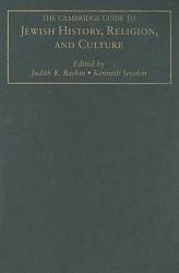 The Cambridge Guide To Jewish History Religion And Culture Book PDF