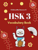 Hsk 3 Vocabulary Book: Practice Test Hsk Level 3 Mandarin Chinese Character with Flash Cards Plus Dictionary. This Hsk Vocabulary List Standa