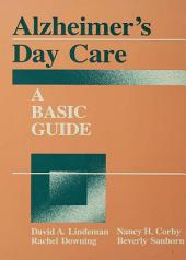 Alzheimer's Day Care: A Basic Guide
