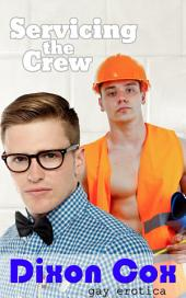 Servicing The Crew: (Gay reluctant first time erotica)