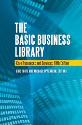 The Basic Business Library: Core Resources and Services