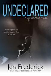 Undeclared: A Novel