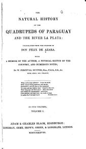 The Natural History of the Quadrupeds of Paraquay and the River la Plata