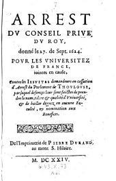 Arret du conseil prive du roy donne le 27. de Sept. 1624 pour les universitez de France (etc.)