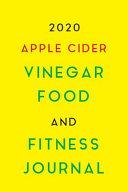 2020 Apple Cider Vinegar Food And Fitness Journal Book PDF