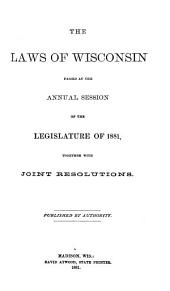 Laws of the State of Wisconsin: Volume 1881