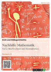 Nachhilfe Mathematik - Teil 2: Bruchrechnen und Dezimalzahlen