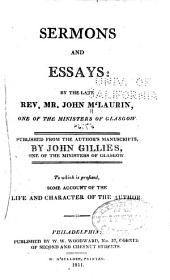 Sermons and Essays: By the Late Rev. Mr. John M'Laurin ...
