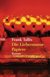 Die Liebermann-Papiere: Roman