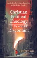 Christian Political Theology in an Age of Discontent PDF