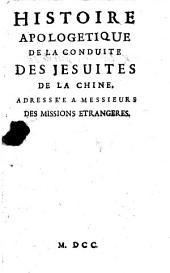 Histoire apologétique de la conduite des Jésuites de la Chine, adressée à Messieurs des Missions étrangères. [By Gabriel Daniel.]