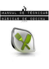Manual de Técnicas Básicas de Cocina: Mini curso rápido para conocer las normas y las nociones básicas