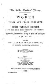 The Works in Verse and Prose Complete of Henry Vaughan, Silurist: Volume 1