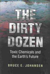 The Dirty Dozen: Toxic Chemicals and the Earth's Future