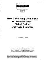 "How Conflicting Definitions of ""manufactures"" Distort Output and Trade Statistics"