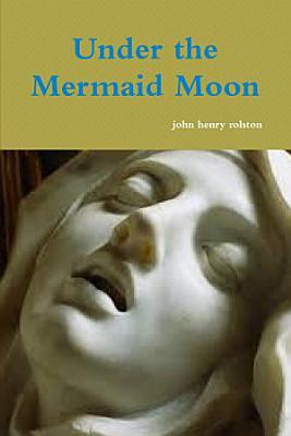Under the Mermaid Moon