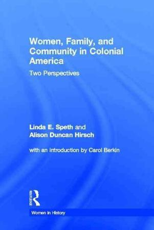 Women  Family  and Community in Colonial America PDF