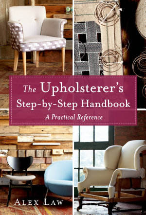 The Upholsterer s Step by Step Handbook