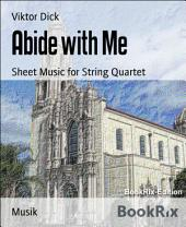 Abide with Me: Sheet Music for String Quartet