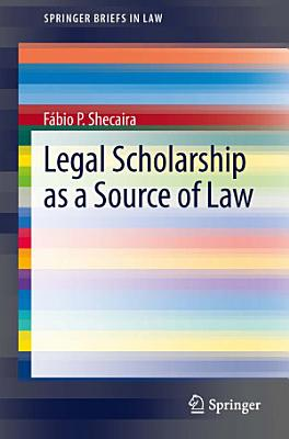 Legal Scholarship as a Source of Law PDF